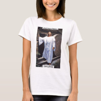 Ich habe nicht eine Religion T-Shirt