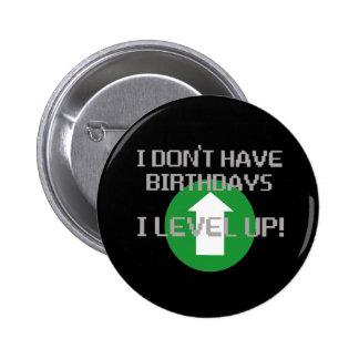 Ich habe nicht Geburtstage… Anstecknadelbuttons