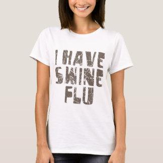ich habe Schweingrippe T-Shirt