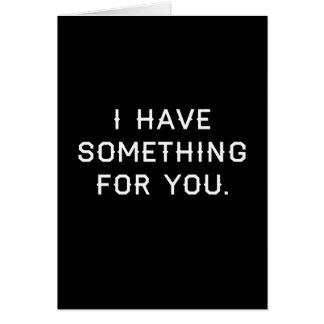 Ich habe Somehting für Sie Karte