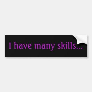 Ich habe viele Fähigkeiten - Autoaufkleber