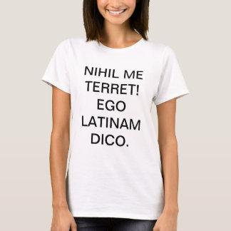 Ich habe vor nichts Angst!  Ich spreche Latein! T-Shirt