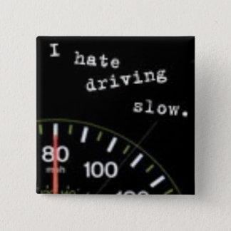 Ich hasse das Fahren langsam Quadratischer Button 5,1 Cm