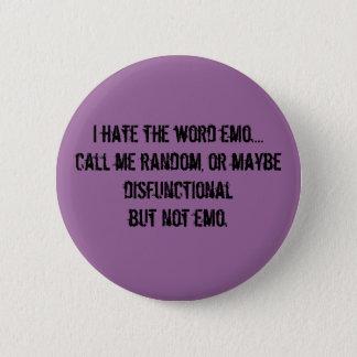 Ich hasse das Wort emo….rufen Sie mich Runder Button 5,7 Cm