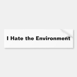 Ich hasse die Umwelt Autoaufkleber