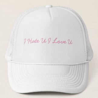 Ich hasse Kappe U I Liebe-U - knirschen Sie