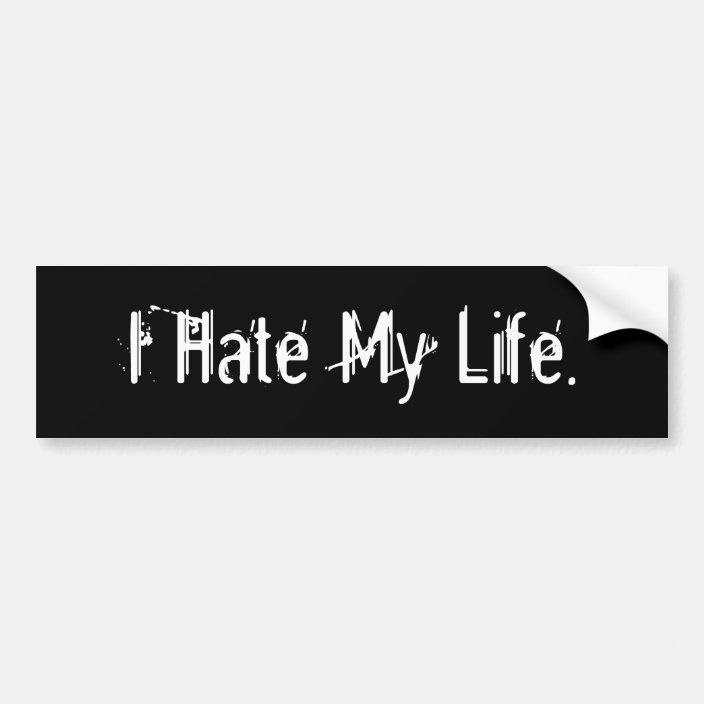 Ich hasse mein Leben Autoaufkleber | Zazzle.de