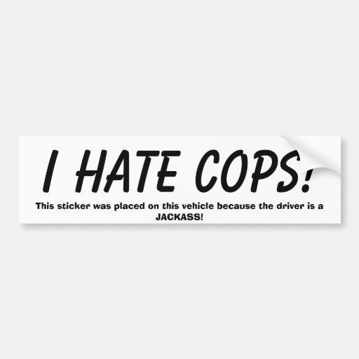 ICH HASSE POLIZISTEN! , Wurde dieser Aufkleber auf Auto Sticker