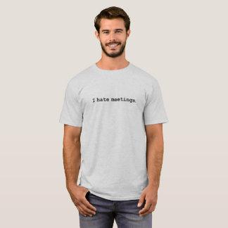 Ich hasse Sitzungen T-Shirt