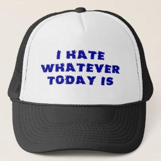 Ich hasse, was auch immer heute ist truckerkappe