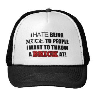 Ich hasse zu den Leuten nett sein, die ich nicht m Kult Kappen