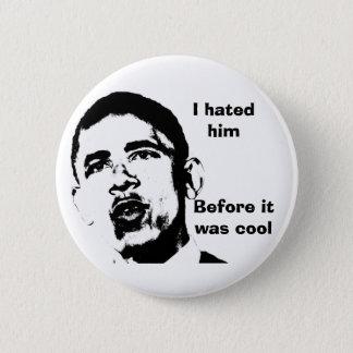 Ich hasste ihn, bevor es cool war runder button 5,7 cm