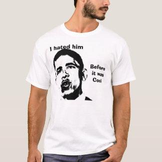 Ich hasste ihn, bevor es cool war T-Shirt