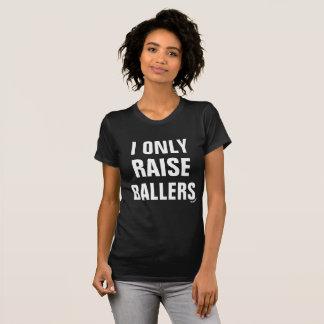 ICH HEBE NUR BALLERS FRAUEN-' S-SPITZENmama T-Shirt