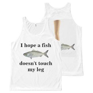 Ich hoffe, dass ein Fisch nicht Touch mein Bein Komplett Bedrucktes Tanktop