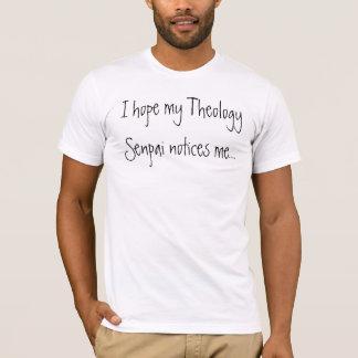 Ich hoffe, dass meiner Theologie Senpai mich… T-Shirt