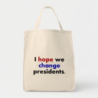 Ich hoffe, dass wir Präsidenten ändern Einkaufstasche