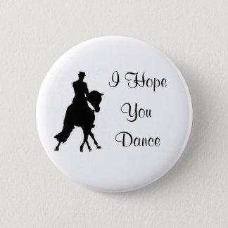 Ich hoffe Sie Tanzdressage-PferdeButton Runder Button 5,7 Cm