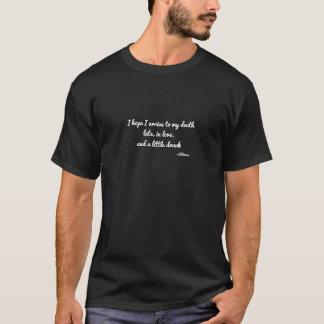 Ich hoffe, zu meinem Tod zu kommen, spät, in der T-Shirt