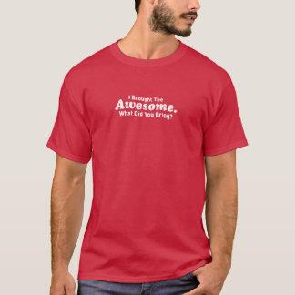 Ich holte das fantastische, was Sie holte? T-Shirt