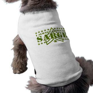 Ich höre immer zu Sarge Ärmelfreies Hunde-Shirt