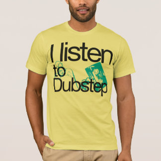 Ich höre zu Dubstep T-Shirt