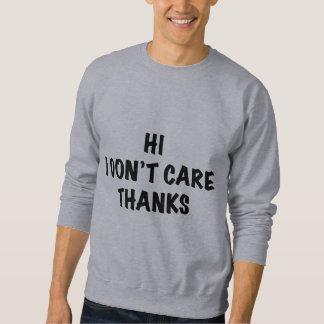 Ich interessiere mich nicht Dank Sweatshirt
