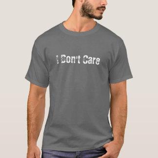 Ich interessiere mich nicht T-Shirt