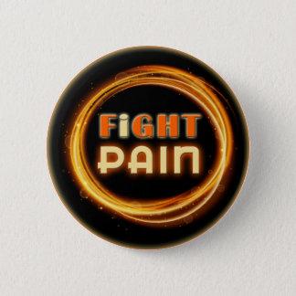 Ich kämpfe die Schmerz Runder Button 5,7 Cm