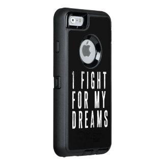 Ich kämpfe für Ihren Träume Stong Telefon-Kasten OtterBox iPhone 6/6s Hülle