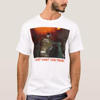 Ich kämpfe, was Sie befürchten! T-Shirt