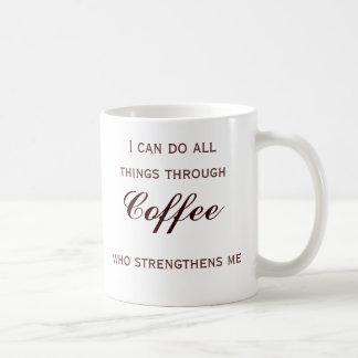Ich kann alle Sachen durch Kaffee tun Kaffeetasse