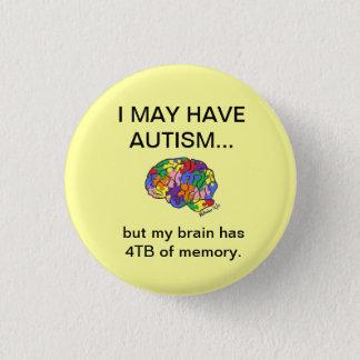 """""""Ich kann Autismus haben, aber…"""" Knopf Runder Button 3,2 Cm"""