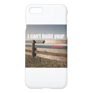 Ich kann Ihre Zäune nicht errichten iPhone 7 Hülle