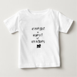 Ich kann möglicherweise nicht perfekt aber immer baby t-shirt
