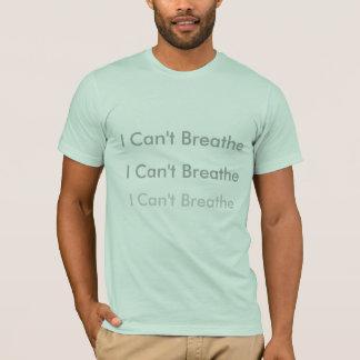 Ich kann nicht atmen T-Shirt