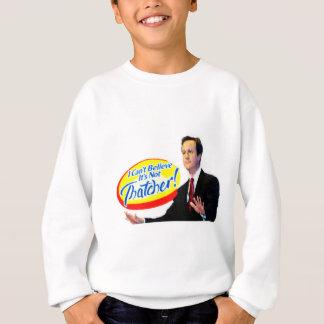Ich kann nicht glauben, dass es nicht Thatcher Sweatshirt