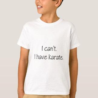 Ich kann nicht. Ich habe Karate T-Shirt