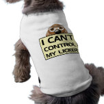 Ich kann nicht Kontrolle mein Licker Haustiershirt