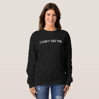 Ich kann nicht sehen, dass Sie #visuallyimpaired Sweatshirt