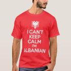 Ich kann Ruhe nicht behalten, die ich albanisch T-Shirt