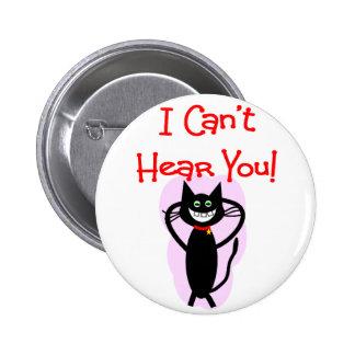"""""""Ich kann Sie nicht hören! """"--Unglaublich witzig K Runder Button 5,1 Cm"""