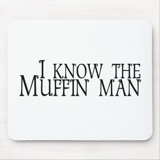 Ich kenne den Muffin-Mann Mousepad