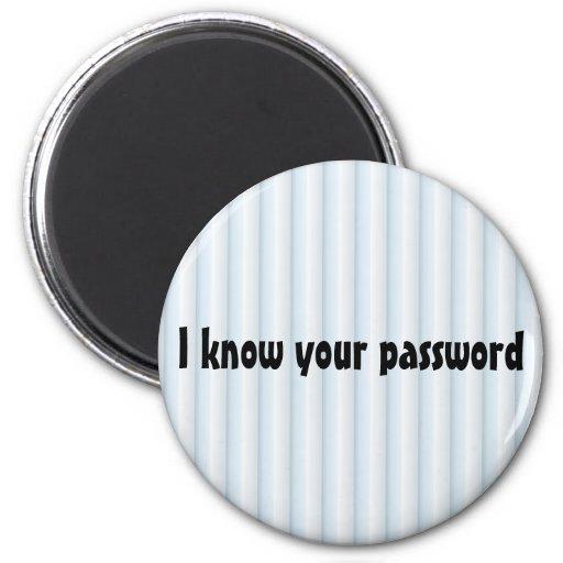 Ich kenne Ihren Passwort Magneten Magnets