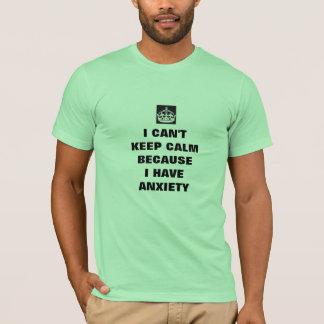 ich kippe behalte Ruhe, die ich Angst habe T-Shirt