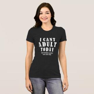 Ich kippe Erwachsenen heute und morgen schaue T-Shirt