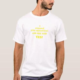 Ich knallte die Frage und sie sagte ja T-Shirt