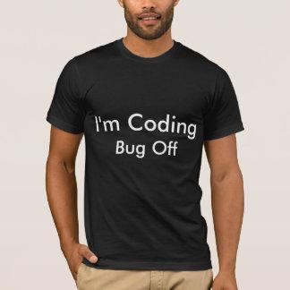 Ich kodiere Wanze weg T-Shirt