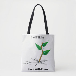 I Will Thrive Even With Fibro Tote Bag
