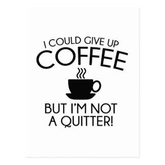 Ich könnte Kaffee aufgeben Postkarte
